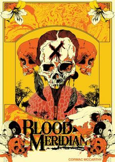 Blood Meridian or the Evening Redness in the West — Cormac McCarthy, 1985 Blood Meridian, Southern Humor, Literary Theory, Art Of Manliness, Southern Gothic, Romanticism, Book Authors, Graphic Design Illustration, That Way