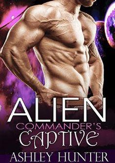 Alien Commander's Captive A Scifi Alien Abduction Romance (Alien Romance, BBW, Alien Invasion Romance) (Astral Heat Book 1)