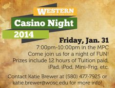 Casino Night is Friday Jan 31st at 7pm in the MPC! This event if open for all Western students and area high school seniors!