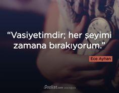 """""""Vasiyetimdir; her şeyimi zamana bırakıyorum."""" #ece #ayhan #sözleri #yazar #şair #kitap #şiir #özlü #anlamlı #sözler"""