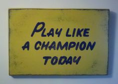 Play Like A Champion Today Wood Sign 12 x 18 by MadmorCreations, $40.00  for my boy's room!