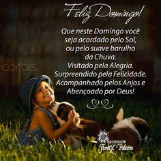 www um lindo domingo pra todos.com | Feliz Domingo! Que neste Domingo você seja acordado pelo Sol, ou pelo ...