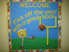 "Lorri's School Library Blog ""Kick off the year with a good book"". Back to school welcome library bulletin board."