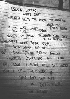 Lana del Rey blue jeans...For me it's you were sorta hip hop I grew up on punk rock....I love this song