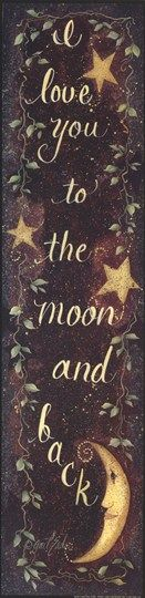 To The Moon And Back :: By Gail Eads.✯ I say this to my children love them all the way to the moon and stars . I Love You, Just For You, My Love, My Sun And Stars, To Infinity And Beyond, It Goes On, Over The Moon, Inspire Me, Make Me Smile