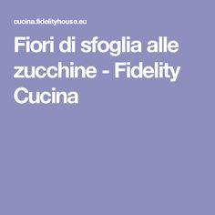 Fiori di sfoglia alle zucchine - Fidelity Cucina