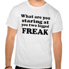 Two Legged Freak T-shirt #Amputee