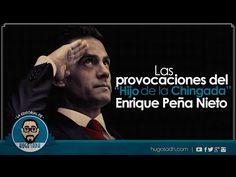 ''El Hijo de la Chingada'': Enrique Peña Nieto y sus provocaciones