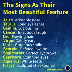 zodiac signs and their most beautiful feature, aries, taurus, gemini, cancer, leo, virgo, libra, scorpio, sagittarius, capricorn, aquarius, pisces