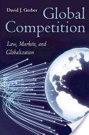 Gerber, David J. Global competition. Oxford University Press, 2010.