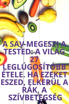 A sav megeszi a tested: a világ 27 leglúgosítóbb étele. Ha ezeket eszed, elkerül a rák, a szívbetegség - szupertanácsok Herbal Remedies, Home Remedies, Superfoods, Healthy Cooking, Herbalism, Health Fitness, Banana, Fruit, Herbal Medicine