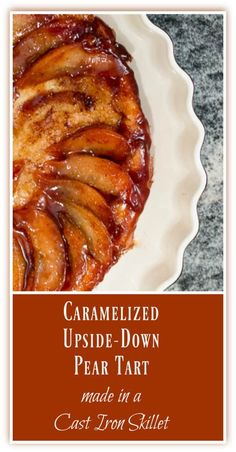 Caramelized Upside-Down Pear Tart, made in a cast iron skillet, is a delicious dessert: for Thanksgiving, or any day! Pear Recipes, Best Dessert Recipes, Fruit Recipes, Easy Desserts, Delicious Desserts, Amazing Recipes, Fall Recipes, Unique Desserts, Cookbook Recipes