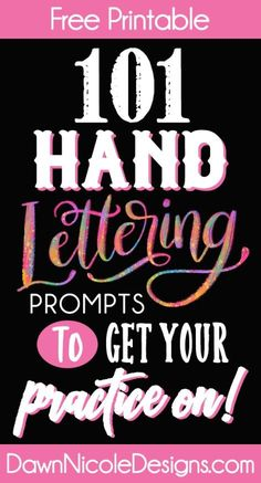 101 Printable Hand Lettering Practice Prompt Ideas. Get your daily lettering practice on with this free list of 101 ideas of phrases and quotes to letter! #handlettering