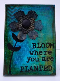 Mixed Media Canvas Art -- Bloom -- Hand Made Original Art