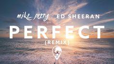 Ed Sheeran - Perfect (Mike Perry Remix) [Lyric Video] - YouTube