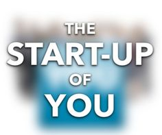 "Reid Hoffman's ""The Start-Up of You"" [Summary]"