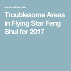 Troublesome Areas in Flying Star Feng Shui for 2017