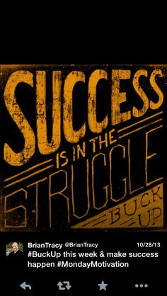 Success is in the struggle. Brian Tracy