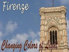 Firenze Changing Colors of Light Florence Cathedral, Green Marble, Gothic Architecture, Most Visited, Siena, Great Artists, Big Ben, Places To Travel, Tower