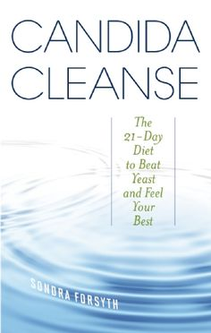 21 Day Diet Detox - Candida Cleanse: The Diet to Beat Yeast and Feel Your Best *** Read more at the image link. (This is an affiliate link) Body Detox Cleanse, Cleanse Diet, Liver Detox, 21 Day Cleanse, Diet Cleanses, Healthy Cleanse, Juice Cleanse, Yeast Cleanse, Candida Cleanse