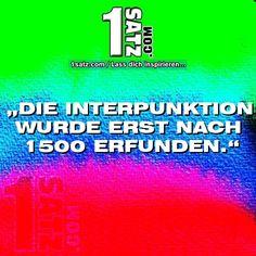 DIE INTERPUNKTION WURDE ERST NACH 1500 ERFUNDEN.  #DIE #INTERPUNKTION #WURDE #ERST #NACHERFUNDEN