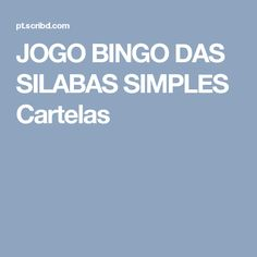 JOGO BINGO DAS SILABAS SIMPLES Cartelas Bingo, Literacy Activities, Reading, Alphabet, Games, Recipes, Places