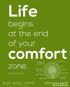 """Gedankenexperiment: Verlassen wir heute ein wenig und nur für eine kurze Zeitspanne unsere tägliche Komfortzone bei einer selbstgewählten Sache ...   probieren Sie es aus... das Ergebnis kann sehr verblüffend sein!  """"Life begins at the end of your comfort zone.""""  (Neale Donald Walsch)   #Gedankenexperiment #Komfortzone #comfort #Zone #Life"""