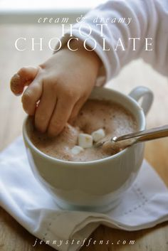The Easiest Creamiest Hot Chocolate Recipe