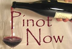 Pinot Now, I mean Noir...