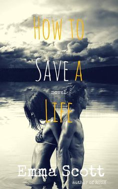 How To Save A Life by Emma Scott