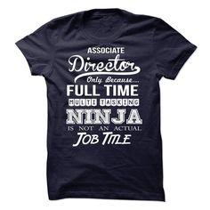 Associate Director - Ninja Tshirt T Shirt, Hoodie, Sweatshirt. Check price ==► http://www.sunshirts.xyz/?p=143953