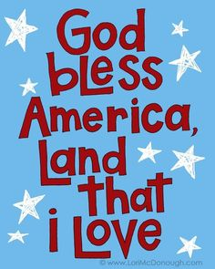 God bless America, Land that I love. Stand beside her, and guide her, through the night with a light from above. From the mountains, to the prairies, to the oceans, white with foam. God bless America, my home sweet home, God bless America, my home sweet home.