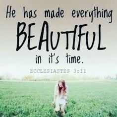 He has made everything beautiful in its time. He has also set eternity in the human heart; yet no one can fathom what God has done from beginning to end. Ecclesiastes 3:11  #faith #hope #love #prayer #popefrancis #ewtn #stjude #praise #god #jesus  #spirituality #preach #photooftheday #bible #biblequotes #bibleword #christian #christianword #catholic #gospel #catholiclife #jesussaves #quoteoftheday #devotional #scripture #inspirational #prolife #loveGod #thegoodnews27