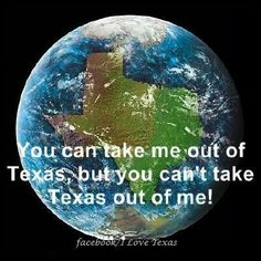 No matter where my life leads me, Texas will always be with me.