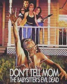 Don't Tell Mom the Babysitter's Evil Dead
