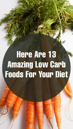 Here Are 13 Amazing Low Carb Foods For Your Diet