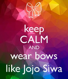 'keep CALM AND wear bows like Jojo Siwa' Poster