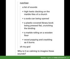 Funny pictures about A List Of Sounds. Oh, and cool pics about A List Of Sounds. Also, A List Of Sounds photos. Tumblr Stuff, My Tumblr, Tumblr Posts, Tumblr Funny, Writing Tips, Writing Prompts, Text Posts, Writing Inspiration, Make Me Happy