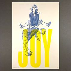JOY poster - graphic design - JOY hand silk screen printed poster from found vintage letterpress printing plate and wood type - Screen Print Poster, Poster Prints, Diy Screen Printing, Screen Printing Artists, Book Printing, Game Design, Silkscreen, Letterpress Printing, Linocut Prints