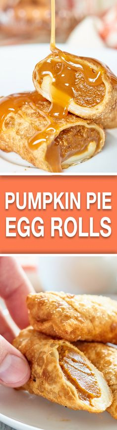 Pumpkin Pie Egg Rolls -- a fun twist on a classic & served w/ white chocolate cool whip and ooey-gooey caramel