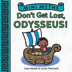 Don't Get Lost, Odysseus! (Mini Myths) by Joan Holub https://www.amazon.com/dp/1419718975/ref=cm_sw_r_pi_dp_x_fQmlyb6R1QRR8