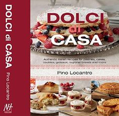 Dolci Di Casa: Authentic Italian Recipes for Pastries, Cakes, Cookies, Gateaux, Regional Breads and More by Pino Locantro http://www.amazon.com/dp/1742575110/ref=cm_sw_r_pi_dp_5hUbwb1YJ2Z5A