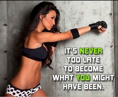 it's never too late to become what you might have been