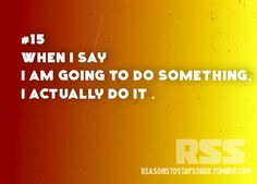 When I say I am going to do something, I actually do it. #sober #sobriety #recovery #addiction