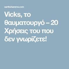 Vicks, το θαυματουργό – 20 Χρήσεις του που δεν γνωρίζετε! Home Remedies, Health Tips, Hacks, Home Health Remedies, Natural Home Remedies, Healthy Lifestyle Tips, Tips