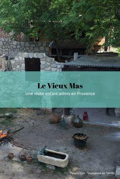 Visite Vieux Mas avec enfants - Provence en famille