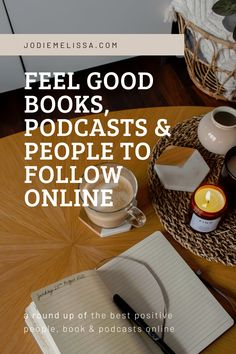 The Best Positive Podcasts, Books & People to Follow Online Positive Books, Positive News, Positive People, Feel Good Books, I Feel Good, Give Me Strength, Book People, Mindful Living, Love Your Life