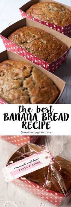 The best banana bread recipe ever--great for gift giving!                                                                                                                                                                                 More