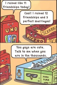 This is so true - my family knows I cannot play Monopoly!