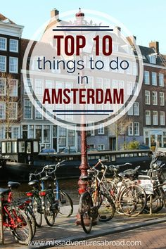Top 10 Things To Do To Ensure an Amster-dam Good Time | Miss Adventures Abroad